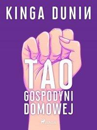 Tao gospodyni domowej - Kinga Dunin