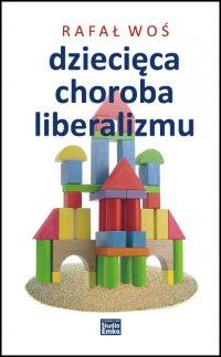 Dziecięca choroba liberalizmu - Rafał Woś