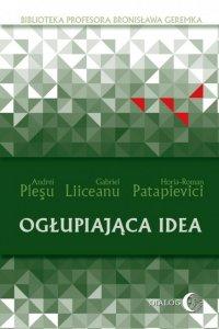 Ogłupiająca idea - Gabriel Liiceanu