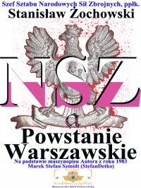 Narodowe Siły Zbrojne a Powstanie Warszawskie - Stanisław Żochowski