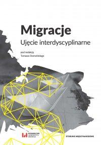 Migracje. Ujęcie interdyscyplinarne - Tomasz Domański