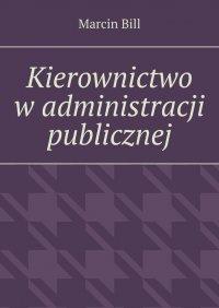 Kierownictwo wadministracji publicznej - Marcin Bill