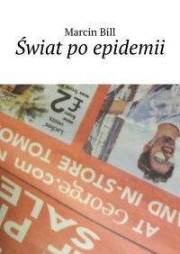 Świat poepidemii - Marcin Bill