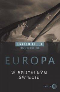 Europa w brutalnym świecie - Enrico Letta