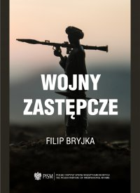 Wojny Zastępcze - Filip Bryjka