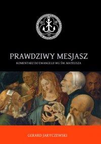 Prawdziwy Mesjasz - Gerard Jaryczewski