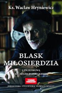 Blask miłosierdzia - Wacław Hryniewicz