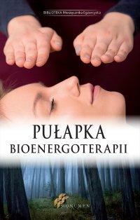 Pułapka Bioenergoterapii - Opracowanie zbiorowe