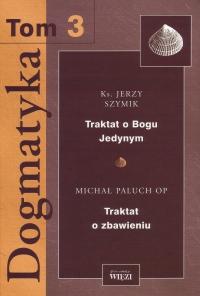 Dogmatyka. Tom 3 - Jerzy Szymik
