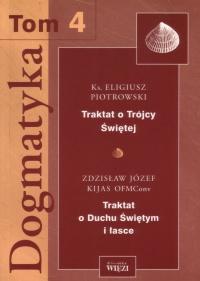 Dogmatyka. Tom 4 - Eligiusz Piotrowski