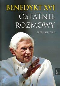 Benedykt XVI. Ostatnie rozmowy - Peter Seewald