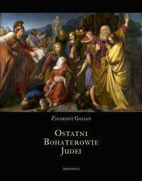 Ostatni bohaterowie Judei - Zygmunt Golian