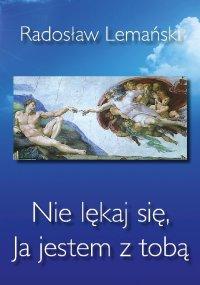 Nie lękaj się, Ja jestem z tobą - Radosław Lemański