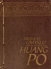Przekaz Umysłu - Opracowanie zbiorowe , Huang-po