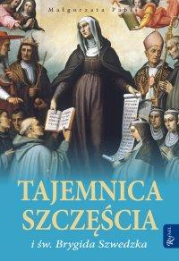 Tajemnica szczęścia i św. Brygida Szwedzka - Małgorzata Pabis