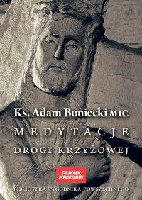 Medytacje Drogi Krzyżowej - ks. Adam Boniecki