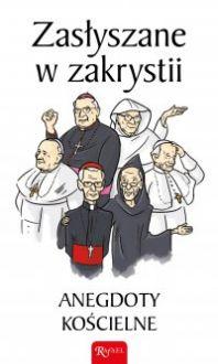 Zasłyszane w zakrystii - Janusz Michałowski