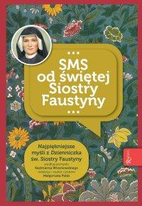 SMS od świętej Siostry Faustyny - Małgorzata Pabis