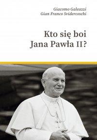 Kto się boi Jana Pawła II? - Gian-Franco Svidercoschi