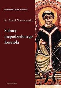 Sobory niepodzielonego Kościoła - Marek Starowieyski
