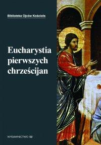 Eucharystia pierwszych chrześcijan - Marek Starowieyski