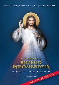 Tajemnica Bożego Miłosierdzia. 1001 faktów - Andrzej Witko