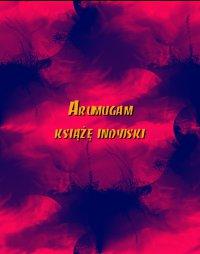 Arumugam książę indyjski - Autor nieznany