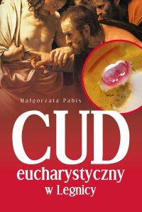 Cud eucharystyczny w Legnicy - Małgorzata Pabis