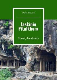 Jaskinie Pitalkhora - David Konrad