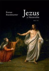 Jezus z Nazarethu. Tom 1-4 - Roman Brandstaetter