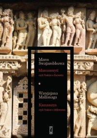 Manusmryti, czyli Traktat o Zacności. Kamasutra, czyli Traktat o Miłowaniu - Manu Swajambhuwa