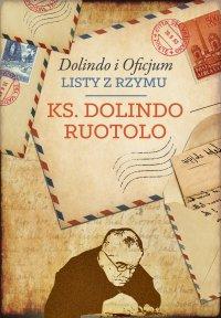 Dolindo i Oficjum. Listy z Rzymu - Ks. Dolindo Ruotolo