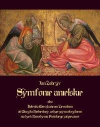 Symfonie anielskie - Jan Żabczyc