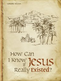 How Can I Know if Jesus Really Existed? - L.M. Book