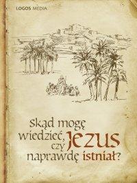 Skąd mogę wiedzieć, czy Jezus naprawdę istniał? - L.M. Book