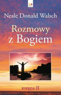 Rozmowy z Bogiem. Księga 2 - Neale Donald Walsch