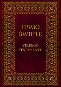 Biblia. Pismo Święte Starego Testamentu - Kazimierz Romaniuk