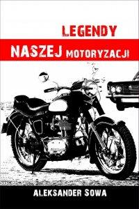 Legendy naszej motoryzacji - Aleksander Sowa