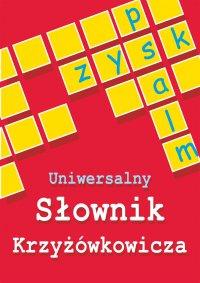 Uniwersalny słownik krzyżówkowicza - Anna Kubisz