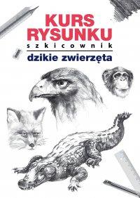 Kurs rysunku. Szkicownik. Dzikie zwierzęta - Mateusz Jagielski