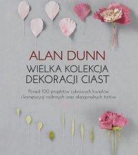 Wielka kolekcja dekoracji ciast - Alan Dunn
