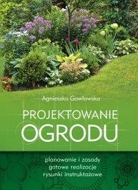 Projektowanie ogrodu - Agnieszka Gawłowska