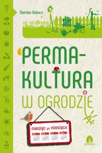 Permakultura w ogrodzie - Damien Dekarz