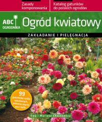 Ogród kwiatowy. ABC ogrodnika - Mariusz Chojnowski