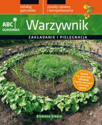 Warzywnik. ABC ogrodnika - Elżbieta Sikora