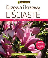 Drzewa i krzewy liściaste. Katalog - Katarzyna Łazucka-Cegłowska
