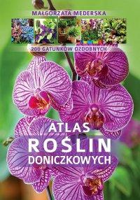 Atlas roślin doniczkowych - Małgorzata Mederska
