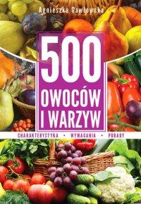 500 owoców i warzyw - Agnieszka Gawłowska