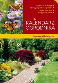 Kalendarz ogrodnika - Joanna Mikołajczyk