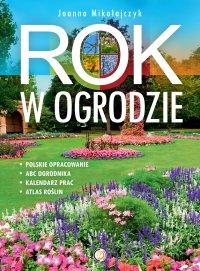 Rok w ogrodzie - Joanna Mikołajczyk